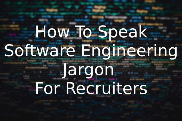 How To Speak Software Engineering Jargon For Recruiters